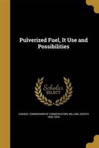 PULVERIZED FUEL IT USE & POSSI