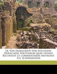 Ek ton Erakleidoy peri politeion. Heraclidis politiarum quae extant. Recensuit et commentariis instruxit, F.G. Schneidewin