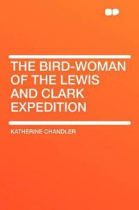 The Bird-Woman of the Lewis and Clark Expedition