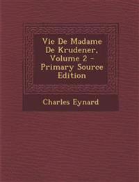 Vie de Madame de Krudener, Volume 2