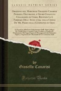Orazione del Marchese Gioseffo Canarisi Patrizio, Decurione, e Giure-Consulto Collegiato di Como, Recitata Li 6 Febbrajo Dell' Anno 1759, nella Chiesa De' Rr. Padri della Compagnia di Gesu