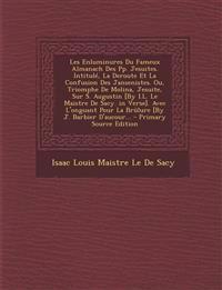 Les Enluminures Du Fameux Almanach Des Pp. Jesuites. Intitule, La Deroute Et La Confusion Des Jansenistes. Ou, Triomphe de Molina, Jesuite, Sur S. Aug