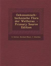 Oekonomisch-technische Flora der Wetterau. - Primary Source Edition