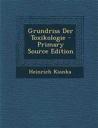 Grundriss Der Toxikologie - Primary Source Edition