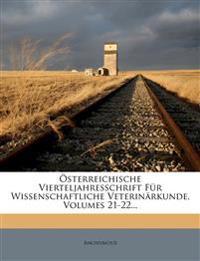Österreichische Vierteljahresschrift Für Wissenschaftliche Veterinärkunde, Volumes 21-22...