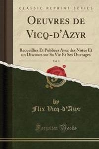 OEUVRES DE VICQ-D'AZYR, VOL. 3: RECUEILL