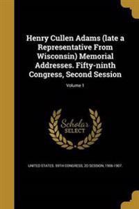 HENRY CULLEN ADAMS (LATE A REP