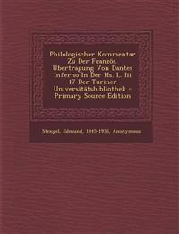 Philologischer Kommentar Zu Der Französ. Übertragung Von Dantes Inferno In Der Hs. L. Iii 17 Der Turiner Universitätsbibliothek