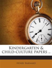 Kindergarten & child-culture papers ..