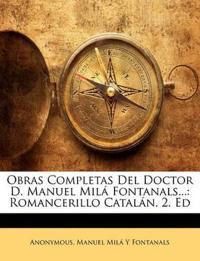 Obras Completas Del Doctor D. Manuel Milá Fontanals...: Romancerillo Catalán. 2. Ed