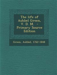 The Life of Ashbel Green, V. D. M. - Primary Source Edition