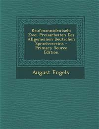 Kaufmannsdeutsch: Zwei Preisarbeiten Des Allgemeinen Deutschen Sprachvereins