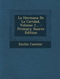 La Hermana De La Caridad, Volume 1...