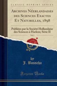 Archives Néerlandaises des Sciences Exactes Et Naturelles, 1898, Vol. 2