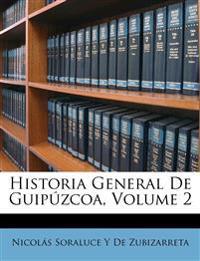 Historia General De Guipúzcoa, Volume 2