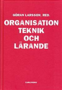 Organisation, teknik och lärande
