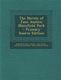 The Novels of Jane Austen: Mansfield Park - Primary Source Edition