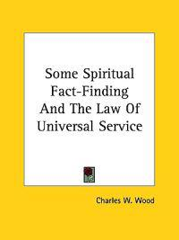 Some Spiritual Fact-finding and the Law of Universal Service