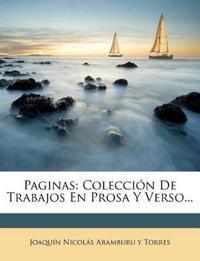 Paginas: Coleccion de Trabajos En Prosa y Verso...