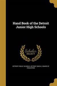HAND BK OF THE DETROIT JR HIGH