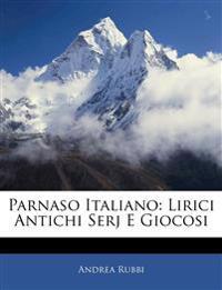 Parnaso Italiano: Lirici Antichi Serj E Giocosi