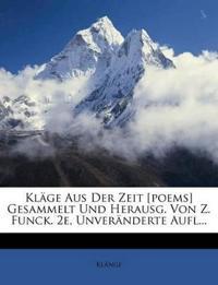Kläge Aus Der Zeit [poems] Gesammelt Und Herausg. Von Z. Funck. 2e, Unveränderte Aufl...