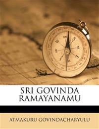 SRI GOVINDA RAMAYANAMU