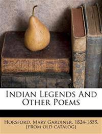 Indian Legends And Other Poems