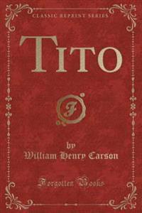Tito (Classic Reprint)