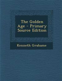 The Golden Age - Primary Source Edition