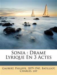 Sonia : Drame Lyrique En 3 Actes