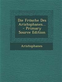 Die Frösche Des Aristophanes... - Primary Source Edition