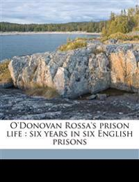 O'Donovan Rossa's prison life : six years in six English prisons