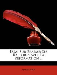Essai Sur Rasme: Ses Rapports Avec La Rformation ...