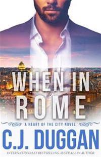 When in rome - a heart of the city romance book 4