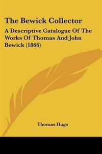 The Bewick Collector