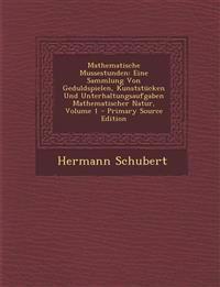 Mathematische Mussestunden: Eine Sammlung Von Geduldspielen, Kunststücken Und Unterhaltungsaufgaben Mathematischer Natur, Volume 1