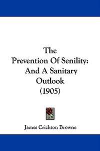 The Prevention of Senility
