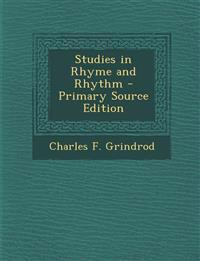 Studies in Rhyme and Rhythm - Primary Source Edition