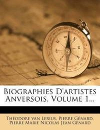 Biographies D'artistes Anversois, Volume 1...