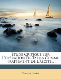 Étude Critique Sur L'opération De Talma Comme Traitement De L'ascite...