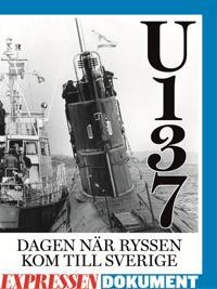 U137 - dagen när ryssen kom till Sverige