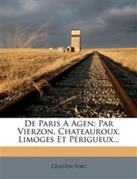 De Paris A Agen: Par Vierzon, Chateauroux, Limoges Et Périgueux...