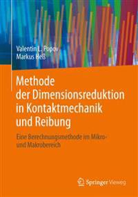 Methode Der Dimensionsreduktion in Kontaktmechanik Und Reibung