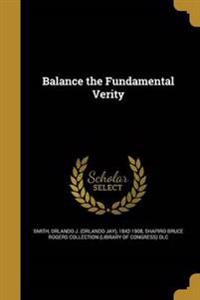 BALANCE THE FUNDAMENTAL VERITY