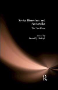 Soviet Historians and Perestroika: The First Phase