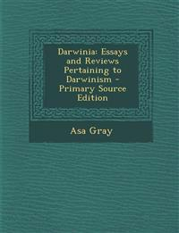 Darwinia: Essays and Reviews Pertaining to Darwinism - Primary Source Edition