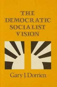 The Democratic Socialist Vision