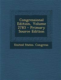 Congressional Edition, Volume 2783 - Primary Source Edition