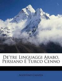 De'tre Linguaggi Arabo, Persiano E Turco Cenno